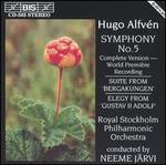Hugo Alfvén: Symphony No. 5; Suite from 'Bergakungen'; Elegy from 'Gustav II Adolf'