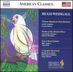 Hugo Weisgall: T'kiatot; Psalm of the Distant Dove; Four Choral Etudes; A Garden Eastward