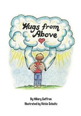 Hugs from Above: Lyrics and Illustrations from the Hugs from Above CD - Saffran, Hillary