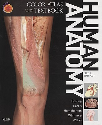 Human Anatomy, Color Atlas and Textbook: With Student Consult Online Access - Gosling, John A, and Harris, Philip F, MD, MB, Chb, Msc, and Humpherson, John R, MB, Chb