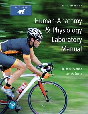 Human Anatomy & Physiology Laboratory Manual, Cat Version Plus Mastering A&p with Pearson Etext -- Access Card Package - Marieb, Elaine N, and Smith, Lori A