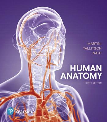 Human Anatomy - Martini, Frederic H., and Tallitsch, Robert B., and Nath, Judi L.