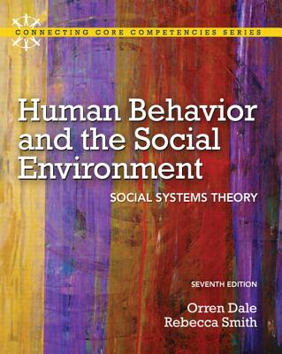 Human Behavior and the Social Environment: Social Systems Theory - Dale, Orren, and Smith, Rebecca