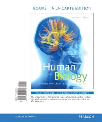 Human Biology: Concepts and Current Issues, Books a la Carte Edition - Johnson, Michael
