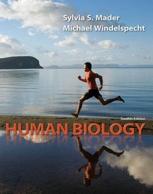 Human Biology - Mader, Sylvia S, and Windelspecht, Michael, and Preston, Lynn (Contributions by)