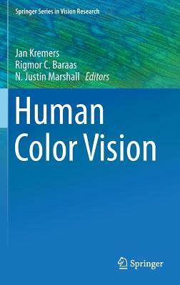 Human Color Vision - Kremers, Jan (Editor), and Baraas, Rigmor C (Editor), and Marshall, N Justin (Editor)