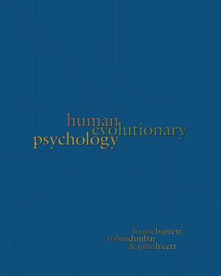 Human Evolutionary Psychology - Barrett, Louise, and Dunbar, Robin, and Lycett, John