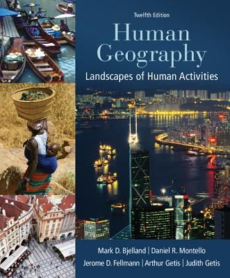 Human Geography: Landscapes of Human Activities - Fellmann, Jerome Donald, and Getis, Arthur, and Getis, Judith
