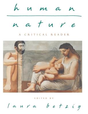 Human Nature: A Critical Reader - Betzig, Laura (Editor)