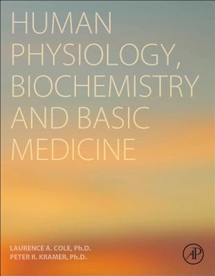 Human Physiology, Biochemistry and Basic Medicine - Cole, Laurence, and Kramer, Peter