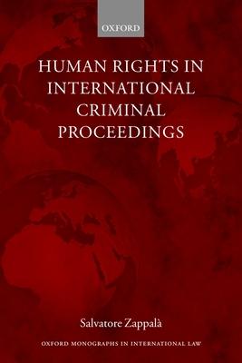 Human Rights in International Criminal Proceedings - Zappala, Salvatore