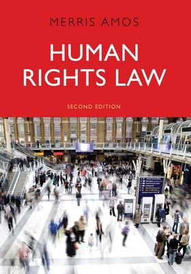 Human Rights Law: Second Edition - Amos, Merris