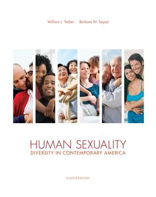 Human Sexuality: Diversity in Contemporary America - Yarber, William, and Sayad, Barbara, and Strong, Bryan