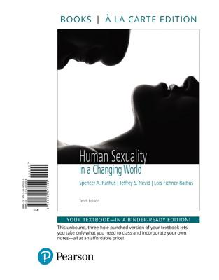Human Sexuality in a Changing World, Books a la Carte Edition - Rathus, Spencer a, and Nevid, Jeff, and Fichner-Rathus, Lois