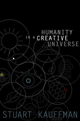 Humanity in a Creative Universe - Kauffman, Stuart A