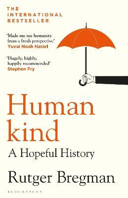 Humankind: A Hopeful History - Bregman, Rutger
