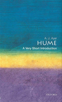 Hume: A Very Short Introduction - Ayer, A J, and Ayers, Alfred