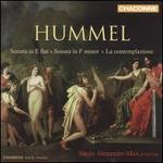Hummel: Sonata in E flat; Sonata in F minor; La contemplazione