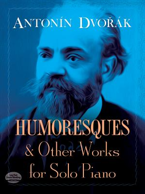 Humoresques and Other Works for Solo Piano - Dvorak, Antonin