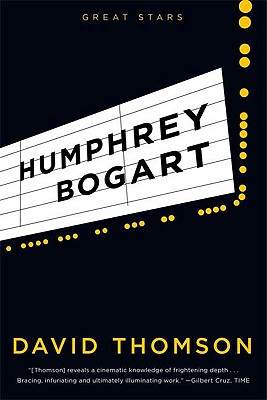 Humphrey Bogart - Thomson, David, and Gray, Lucy (Contributions by)