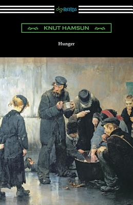 Hunger - Hamsun, Knut, and Worster, W W (Translated by), and Bjorkman, Edwin (Introduction by)
