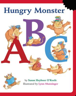 Hungry Monster ABC - O'Keefe, Susan Heyboer
