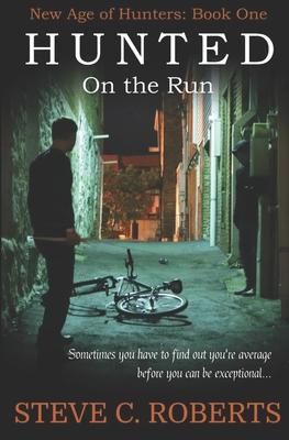 Hunted: On the Run - Roberts, Steve C