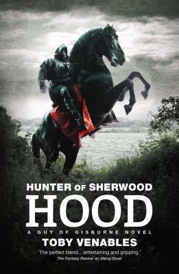 Hunter of Sherwood: Hood - Venables, Toby