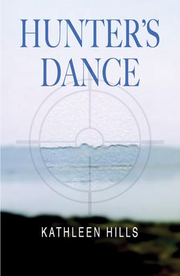 Hunter's Dance: A John McIntire Mystery - Hills, Kathleen