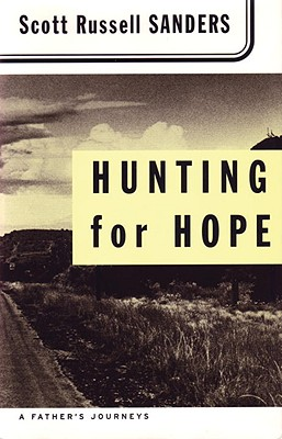 Hunting for Hope: A Father's Journeys - Sanders, Scott Russell
