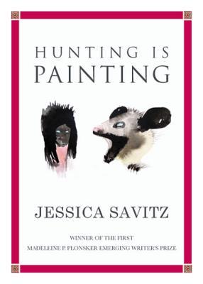 Hunting Is Painting - Savitz, Jessica