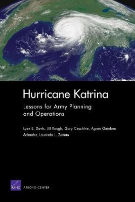 Hurricane Katrina: Lessons for Army Planning and Operations - Davis, Lynn E, and Rough, Jill, and Cecchine, Gary