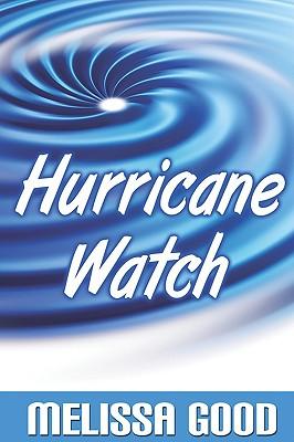 Hurricane Watch - Good, Melissa