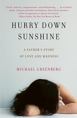 Hurry Down Sunshine: A Father's Story of Love and Madness - Greenberg, Michael