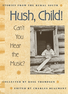 Hush, Child! Can't You Hear the Music? - Thompson, Rose (Compiled by), and Beaumont, Charles (Editor), and Stewart, John D, MB, Bs, Frcp(c) (Foreword by)