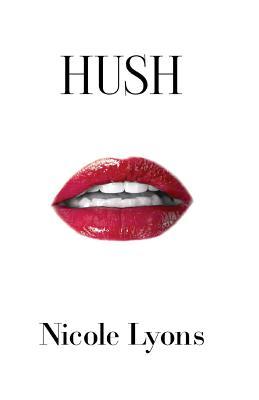 Hush - Lyons, Nicole, and Anderson, Julie (Editor), and Smith, Sa (Designer)