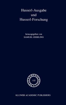 Husserl-Ausgabe Und Husserl-Forschung - Ijsseling, J C (Editor)