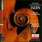 Hyacinthe & Louis-Emmanuel Jadin: Trois Quatuors