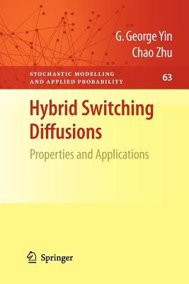 Hybrid Switching Diffusions: Properties and Applications - Yin, George, and Zhu, Chao, and Yin, G George