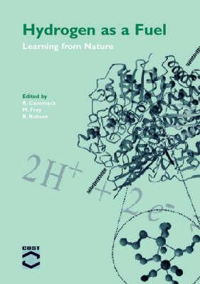 Hydrogen as a Fuel: Learning from Nature - Cammack, Richard, PhD (Editor)