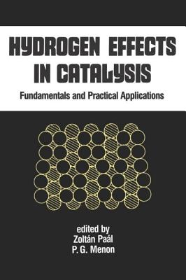 Hydrogen Effects in Catalysis: Fundamentals and Practical Applications - Paal, Z