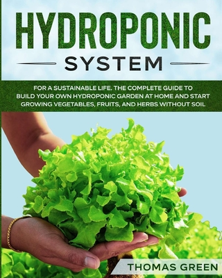 Hydroponic System: For A Sustainable Life. The Complete ...
