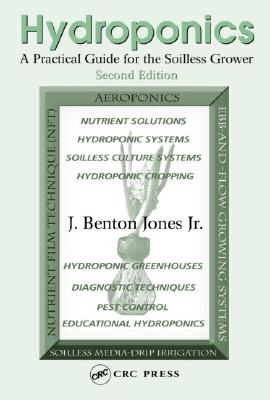 Hydroponics: A Practical Guide for the Soilless Grower - Jones, J. Benton, Jr.