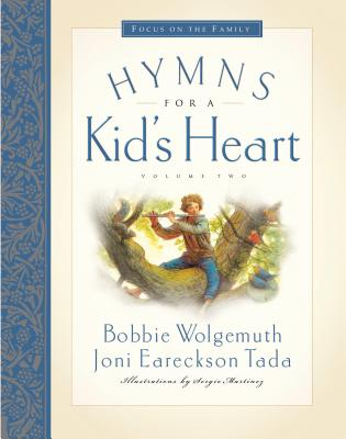 Hymns for a Kid's Heart - Wolgemuth, Bobbie, and Tada, Joni Eareckson