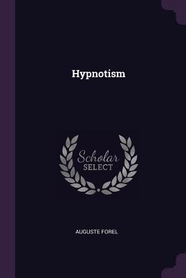 Hypnotism - Forel, Auguste