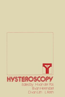 Hysteroscopy - Van Der Pas, H (Editor), and Van Herendael, B (Editor), and Keith, L G (Editor)