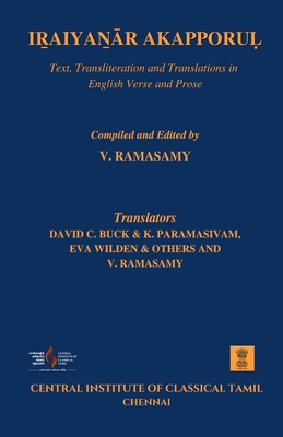 Iṟaiyaṉr Akapporuḷ: Text, Transliteration and Translations in English Verse and Prose - Ramasamy, V (Editor), and Buck, David C (Translated by), and Paramasivam, K (Translated by)