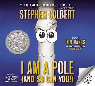 I Am a Pole (and So Can You!) - Colbert, Stephen, and Hanks, Tom (Read by)