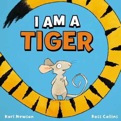 I Am a Tiger - Newson, Karl