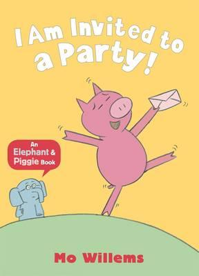 I Am Invited to a Party! - Willems, Mo